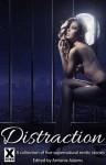 Distraction: An Xcite Books Collection of Five Erotic Stories - Maxine Marsh, Carmel Lockyer, Bel Anderson, Landon Dixon, Giselle Renarde