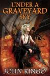 Under a Graveyard Sky - John Ringo