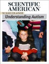 Understanding Autism: The Search for Answers - Editors of Scientific American Magazine