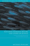National Remedies Before the Court of Justice: Issues of Harmonisation and Differentiation - Michael Dougan