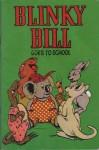 Blinky Bill Goes to School - Dorothy Wall
