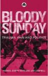 Bloody Sunday: Trauma, Pain and Politics - Talja Blokland, Jim Campbell, Patrick Joseph Hayes, Patrick Hayes