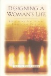 Designing A Woman's Life - Judith Couchman
