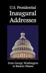 U.S. Presidential Inaugural Addresses, from George Washington to Barack Obama - George Washington, Barack Obama, Abraham Lincoln