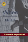 When Shadows Turned to Night: The Motor City Thriller Series Finale - Therese Szymanski