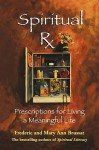 Spiritual RX: Prescriptions for Living a Meaningful Life - Frederic Brussat