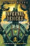 Predator Cities #3: Infernal Devices - Philip Reeve