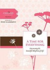 A Time for Everything: Discovering the Beautiful Rhythms of Life - Women of Faith
