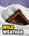 Wild Weather. Anita Ganeri - Anita Ganeri