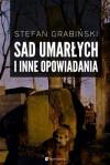 Sad umarłych i inne opowiadania - Stefan Grabiński