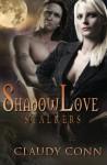 Shadowlove-Stalkers - Claudy Conn