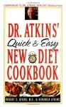 Dr. Atkins' Quick and Easy New Diet Cookbook - Robert C. Atkins