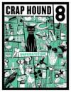 Crap Hound # 8 (Superstition) - Sean Tejaratchi