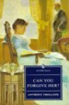 Can You Forgive Her? (Everyman's Library (Paper)) - Anthony Trollope, Pauline Nestor