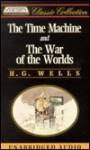 The Time Machine/The War of the Worlds - Various, H.G. Wells, Stephen Zendt, Bill Weideman