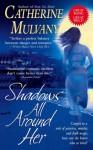 Shadows All Around Her - Catherine Mulvany
