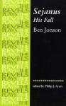 Sejanus, His Fall - Ben Jonson