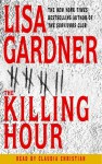 The Killing Hour (Audio) - Lisa Gardner, Claudia Christian