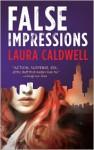 False Impressions - Laura Caldwell