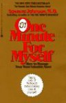 One Minute for Myself: How to Manage Your Most Valuable Asset - Spencer Johnson