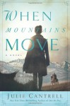When Mountains Move - Julie Cantrell