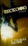 Reckoning - R. Thomas Brown