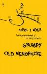 Grumpy Old Menopause - Carol E. Wyer