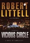Vicious Circle: A Novel of Complicity (Audio) - Scott Brick, Robert Littell