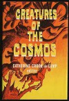 Creatures of the Cosmos - Catherine Crook de Camp, Jay Krush, L. Sprague de Camp, Kris Neville, Anne McCaffrey, Howard Fast, John Christopher