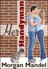 Her Handyman - Morgan Mandel