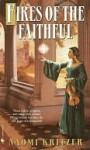 Fires of the Faithful Fires of the Faithful - Naomi Kritzer