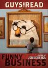 Guys Read: Funny Business - Jon Scieszka, Jack Gantos, Christopher Paul Curtis, Adam Rex