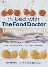 In Bed With The Food Doctor: How to Eat Your Way to Better Sex and Sleep - Vicki Edgson, Ian Marber