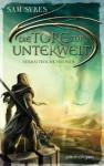 Die Tore zur Unterwelt 3 - Verräterische Freunde: Roman (German Edition) - Sam Sykes, Wolfgang Thon