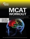 MCAT Workout: Extra Questions and Practice to Help You Ace the Test - Princeton Review, Princeton Review