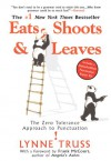 Eats, Shoots & Leaves: The Zero Tolerance Approach to Punctuation - Lynee Truss