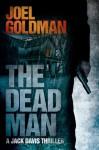 The Dead Man (Jack Davis Mystery, #2). - Joel Goldman