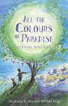 All the Colours of Paradise - Glenda Millard, Stephen Michael King