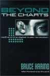Beyond The Charts: MP3 and the Digital Music Revolution - Bruce Haring, Chuck D, Bruce W