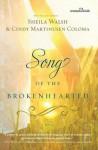 Song of the Brokenhearted (Women of Faith (Thomas Nelson)) - Sheila Walsh, Cindy Martinusen Coloma, Kathryn Cushman