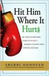 Hit Him Where It Hurts - Sherri Donovan