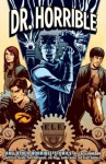 Dr. Horrible - Zack Whedon, Joëlle Jones, Jim Rugg, Farel Dalrymple, Eric Canete