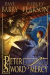 Peter and the Sword of Mercy - Dave Barry, Ridley Pearson, Greg Call