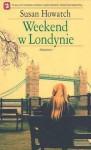 Weekend w Londynie - Susan Howatch