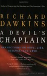A Devil's Chaplain: Reflections on Hope, Lies, Science, and Love - Richard Dawkins