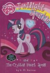 Twilight Sparkle and the Crystal Heart Spell - G.M. Berrow