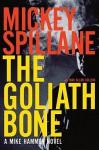 The Goliath Bone - Mickey Spillane, Max Allan Collins