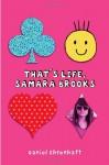 That's Life, Samara Brooks - Daniel Ehrenhaft