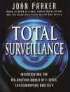 Total Surveillance: Investigating the Big Brother World of E-Spies, Eavesdroppers and CCTV - John Parker