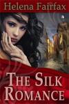 The Silk Romance - Helena Fairfax